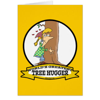 WORLDS GREATEST TREE HUGGER CARTOON CARD