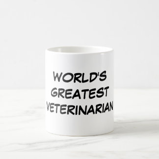 """World's Greatest Veterinarian"" Mug"