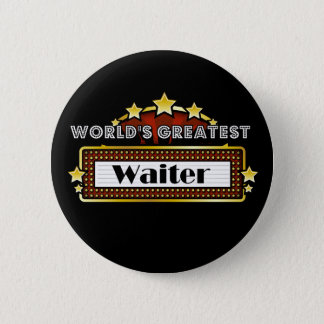 World's Greatest Waiter 2 Inch Round Button