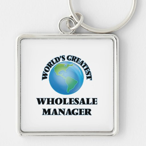 World's Greatest Wholesale Manager Keychain