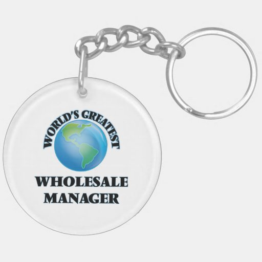 World's Greatest Wholesale Manager Key Chain