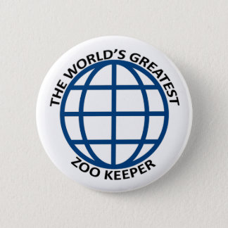 world's Greatest Zoo Keeper 2 Inch Round Button
