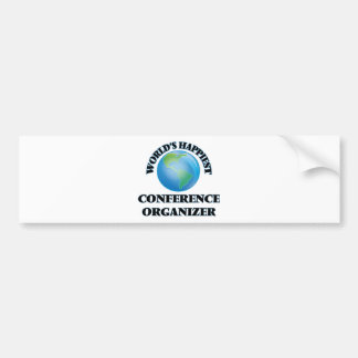 World's Happiest Conference Organizer Car Bumper Sticker