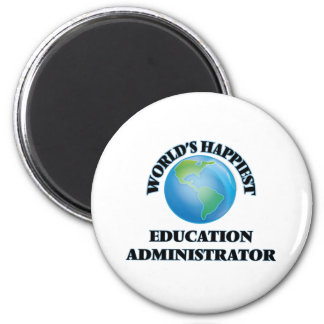 World's Happiest Education Administrator 2 Inch Round Magnet