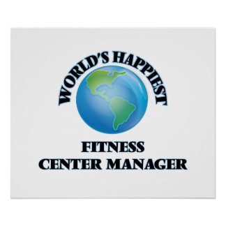 World's Happiest Fitness Center Manager Poster