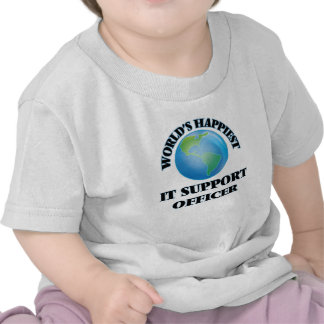 World's Happiest It Support Officer T Shirts