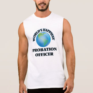 World's Happiest Probation Officer Sleeveless Shirts