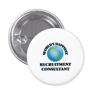 World's Happiest Recruitment Consultant 1 Inch Round Button