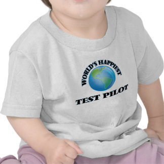 World's Happiest Test Pilot Tee Shirt