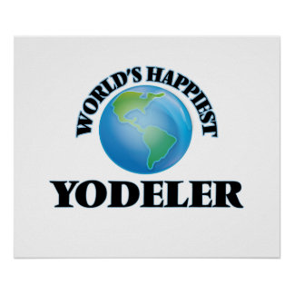 World's Happiest Yodeler Poster