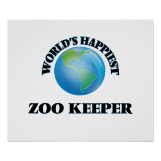 World's Happiest Zoo Keeper Poster