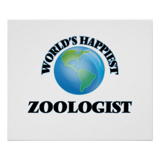 World's Happiest Zoologist Poster