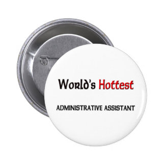 Worlds Hottest Administrative Assistant 2 Inch Round Button