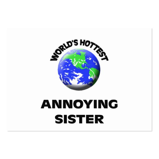World's Hottest Annoying Sister Business Card