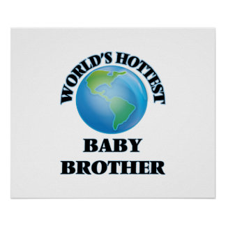 World's Hottest Baby Brother Print