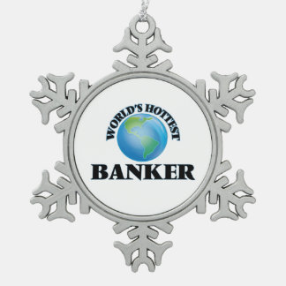 World's Hottest Banker Snowflake Pewter Christmas Ornament