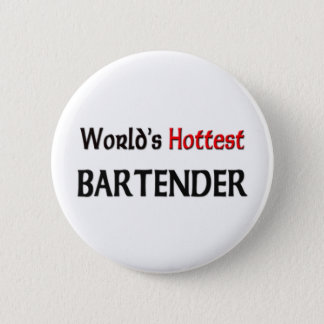 Worlds Hottest Bartender 2 Inch Round Button