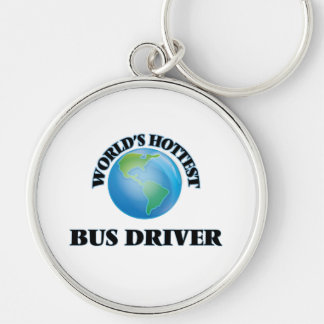 World's Hottest Bus Driver Key Chains