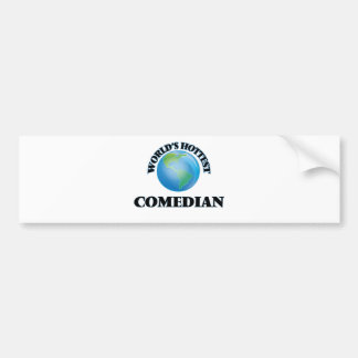 World's Hottest Comedian Bumper Stickers