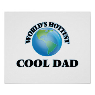 World's Hottest Cool Dad Poster