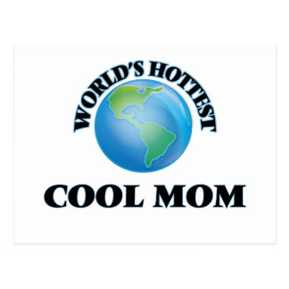 World's Hottest Cool Mom Post Cards