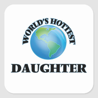 World's Hottest Daughter Square Sticker