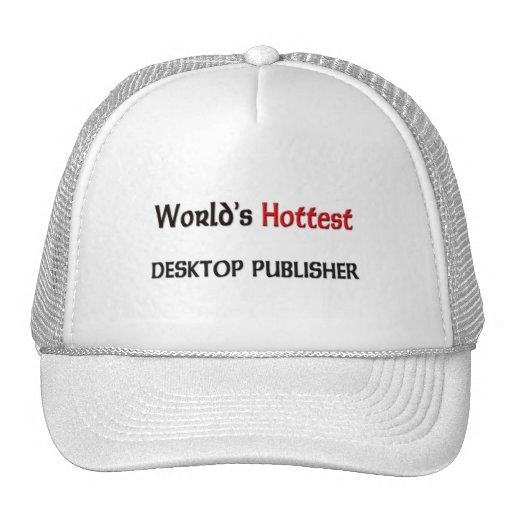 Worlds Hottest Desktop Publisher Mesh Hats