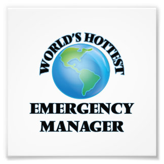 World's Hottest Emergency Manager Art Photo