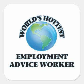 World's Hottest Employment Advice Worker Square Sticker