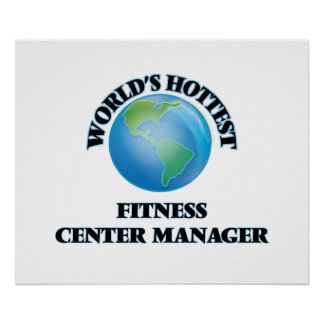 World's Hottest Fitness Center Manager Poster