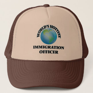 World's Hottest Immigration Officer Trucker Hat