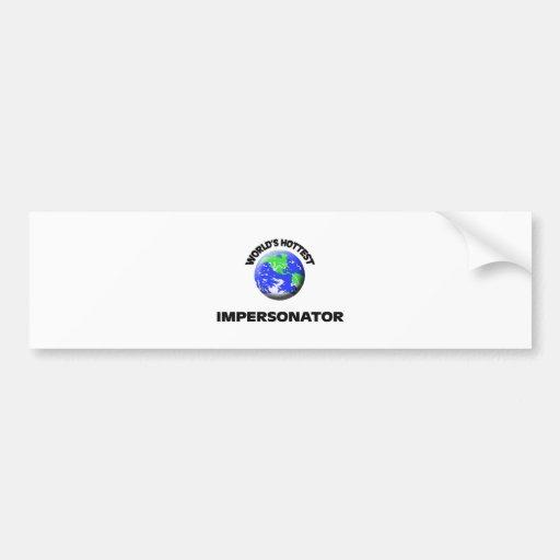 World's Hottest Impersonator Bumper Sticker