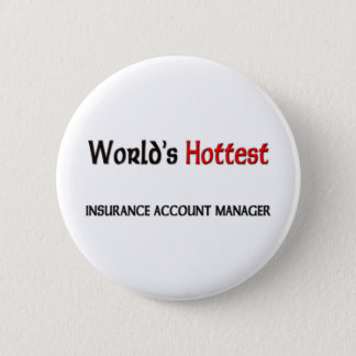 Worlds Hottest Insurance Account Manager 2 Inch Round Button