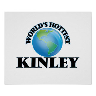 World's Hottest Kinley Posters