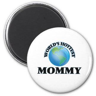 World's Hottest Mommy 2 Inch Round Magnet