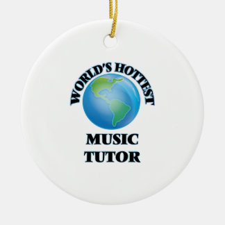 World's Hottest Music Tutor Ornament