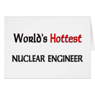 Worlds Hottest Nuclear Engineer Card