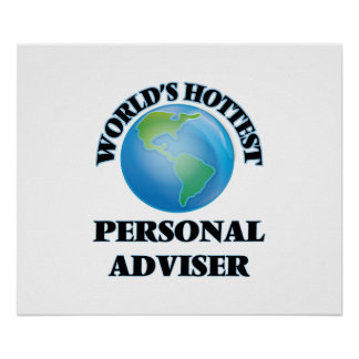 World's Hottest Personal Adviser Posters