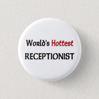 Worlds Hottest Receptionist 1 Inch Round Button