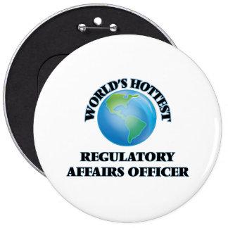 World's Hottest Regulatory Affairs Officer Pinback Buttons