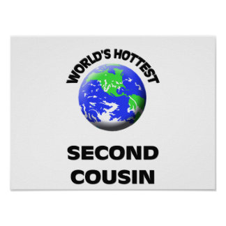 World's Hottest Second Cousin Print