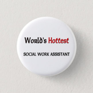 Worlds Hottest Social Work Assistant 1 Inch Round Button