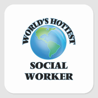 World's Hottest Social Worker Square Sticker