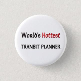World's Hottest Transit Planner 1 Inch Round Button