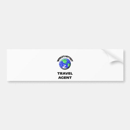 World's Hottest Travel Agent Bumper Sticker