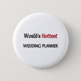 World's Hottest Wedding Planner 2 Inch Round Button