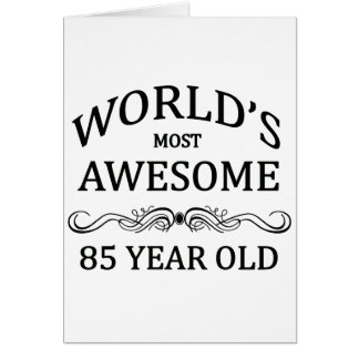 World's Most 85 Year Old Greeting Card