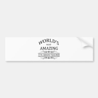 World's Most Amazing 5th. Grade Teacher Bumper Sticker