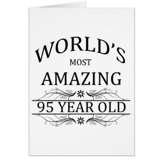 World's Most Amazing 95 Year Old Card