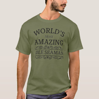 World's most amazing  Able Seaman T-Shirt